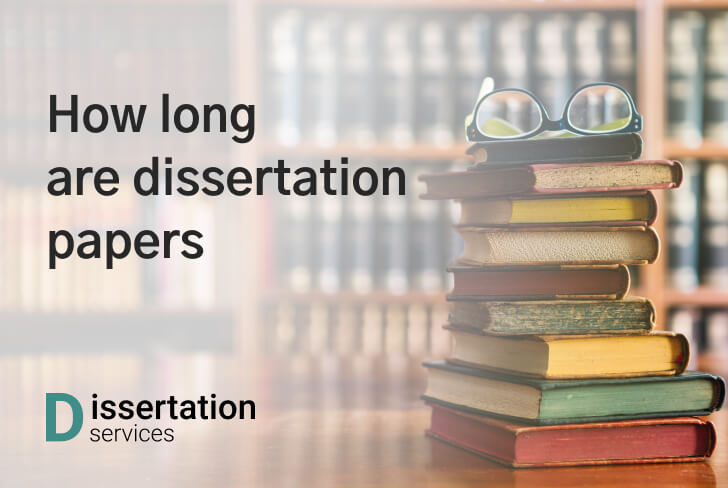 How Long Are Dissertations And Why It Is So Important?