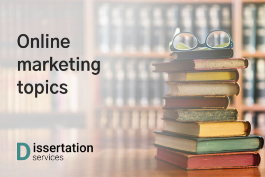 How To Choose Dissertation Topic On Online Marketing